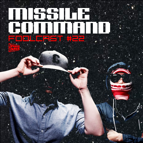 Foolcast 022 - Missile Command | Fool's Gold Records